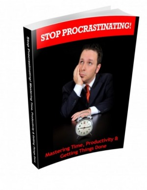 Stop Procrastinating Mastering Time Productivity and Getting Things Done eBook