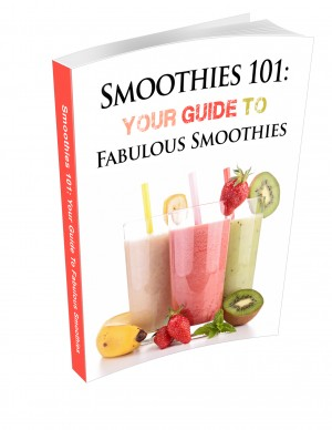 Smoothies 101 Your Guide to Fabulous Smoothies eBook Large