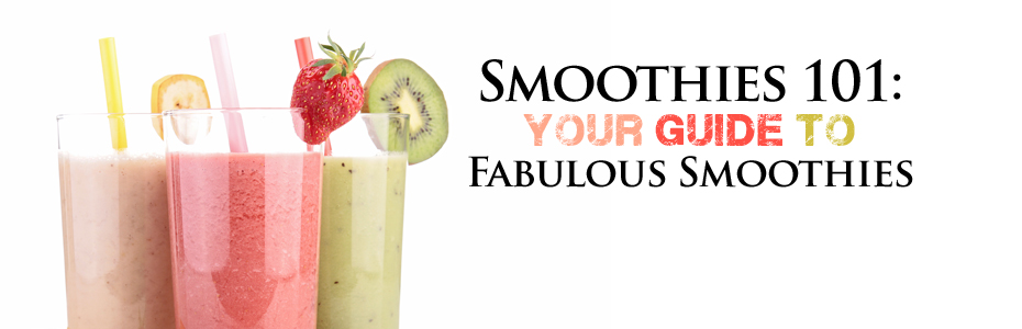 Smoothie Recipe Information – Smoothies 101