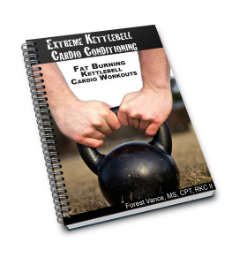Extreme Kettlebell Cardio Conditioning - Fat Burning Kettlebell Cardio Workouts with Forest Vance
