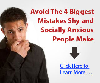 Avoid The 4 Biggest Mistakes Shy and Socially Anxious People Make