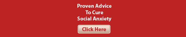 Proven Advice To Cure Social Anxiety